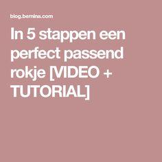 In 5 stappen een perfect passend rokje [VIDEO + TUTORIAL]