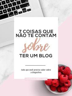 7 coisas que não te contam sobre ter um blog | Trabalhar com o blog em tempo integral mudou completamente a minha vida. Além de amar o que eu faço, eu posso organizar o meu tempo e viajar muito mais. Porém, o processo de planejamento até o retorno financeiro do blog requer tempo e dedicação, selecionei 7 coisas que não te contam sobre ter um blog.