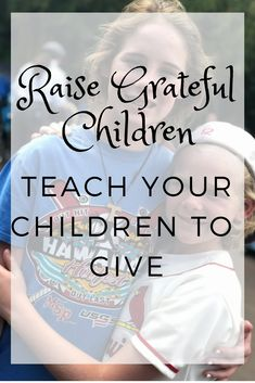 Raising Grateful Children - it is one of my primary goals. Here are my favorite tips to Teach Your Children To Give