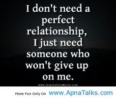 Famous Quotes Special Needs | dont need a perfect quotes about love - Apna Talks