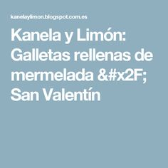 Kanela y Limón: Galletas rellenas de mermelada / San Valentín