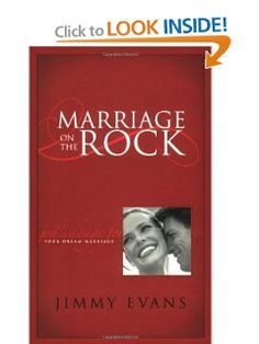 Marriage On The Rock: God's Design For Your Dream Marriage: Jimmy Evans