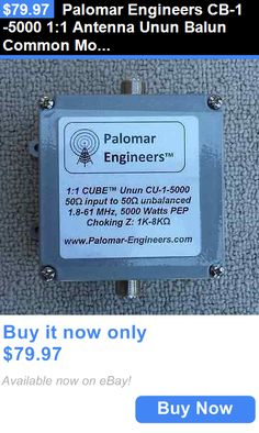 Baluns and Chokes: Palomar Engineers Cb-1-5000 1:1 Antenna Unun Balun Common Mode Choke 5K Watts BUY IT NOW ONLY: $79.97