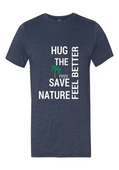Hug the trees save nature feel better!
