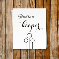 Youre a keeper!  Cute printable card for that special someone who loves Harry Potter! You can give it to your loved one or your best friend - its even