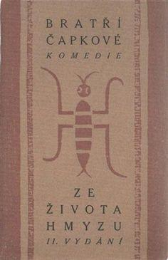 Čapek, Josef; Čapek, Karel. Ze života hmyzu. 2. vyd. Praha : Aventinum, 1922. Obálka Josef Čapek.