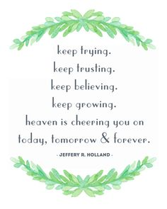 Heaven is cheering you on, Jeffery R. Holland, Quote, Free Printable, LDS General Conference, April 2016