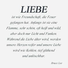 "Liebe ist wie ... ""Love is like a friendship caught on fire. In the beginning a flame, very pretty, often hot and fierce, but still only light and flickering. As love grows older, our hearts mature and our love becomes as coals, deep-burning and unquenchable."""