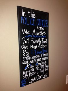 In this Police Officers house canvas by craftsbydaniellelee Police Officer Girlfriend, Police Wife Life, Police Family, Military Police, Cop Quotes, Police Quotes, House Canvas, Canvas Home, Homemade Crafts