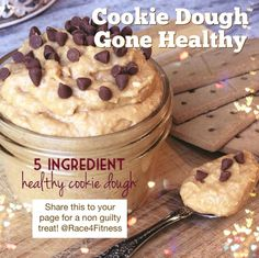 Cookie Dough Gone Healthy!   Yes you can have the foods you love with no guilt. Only 5 ingredients:  Ingredients: 1 can chickpea rinsed & drained (400 g) 1/2 c vanilla protein powder (or coconut flour) 1/2 c natural peanut butter  1/3 c sugar free maple syrup or local honey  1/2 tsp sea salt *optional 1 brownie quest bar cut up or carob chocolate  Mix all ingredients (except last one) in a blender. Then fold in the quest bar/carob chocolate. Refrigerate for 20 minutes.