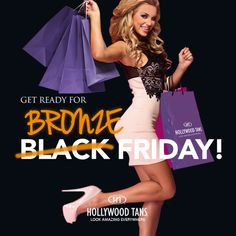 Get ready for BRONZE Friday during our November 2016 promotion. Ask your Hollywood Tans' Sales Associate for more details.