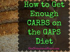 carbs on GAPS / http://ournourishingroots.com/8-ways-to-get-enough-carbs-on-gaps/
