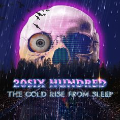 20SIX Hundred - The Cold Rise From Sleep [Full Album]
