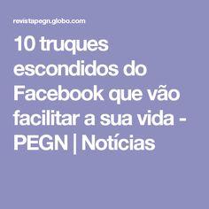 10 truques escondidos do Facebook que vão facilitar a sua vida - PEGN | Notícias