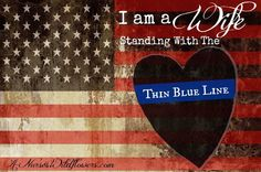 A Wife Standing With The Thin Blue Line - And I've got some things to get off my chest in light of recent events. Police Officer Wife, Cop Wife, Police Wife Life, Proud Wife, Police Girlfriend, Police Family, Leo Love, Love My Man, Law Enforcement Wife