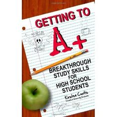 Getting to A +: Breakthrough Study Skills for High School Students (Paperback)  http://we.kitchendinings.com/we.php?p=1453868216  1453868216