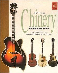 The Chinery Collection: 150 Years of American Guitars (Collectors) Guitar Books, Vintage Guitars, The Collector, History, American, Collection, Historia, History Activities