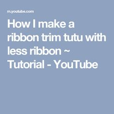 How I make a ribbon trim tutu with less ribbon ~ Tutorial - YouTube