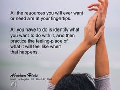 #abrahamhicks #manifest #fingertips