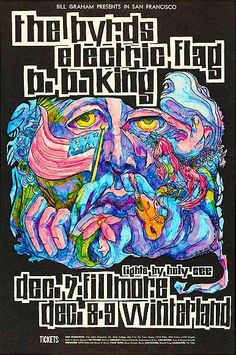 The Byrds, The Electric Flag and BB King at the Fillmore (& Winterland) Typical line up; LA or English band, Local Band and Blues Artist. 1967.