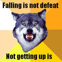 Courage wolf knows derby! // Falling is not defeat! Not getting up is!