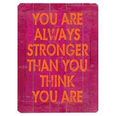 You Are Always Stronger Wall Decor