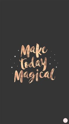 Make today magical live wallpaper iphone, rose gold lockscreen, girl wallpapers for phone, Live Wallpaper Iphone, Iphone Wallpapers, Cute Wallpapers, Wallpaper Backgrounds, Iphone Backgrounds, Rose Gold Quote Wallpaper, Caligraphy Wallpaper, Lockscreen Iphone Quotes, Tumblr Quotes Wallpaper