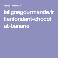 lalignegourmande.fr flanfondant-chocolat-banane