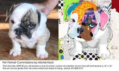 100% HAND MADE CUSTOM PET PORTRAITS: Have a one of a kind piece of artwork of your fur baby created by abstract/mixed media artist Michel Keck. Keck's colorful pet portraits are owned by art collectors world wide. If you are looking to have an original work of art created from have your dog or cats photographs you will want to check out the colorful and unique pet portraits of Michel Keck.