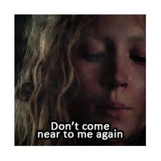 """"""" Don't come near me agin, or I swear to God I'll kill you"""" tris to al"""