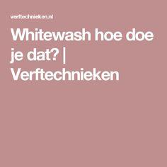 Whitewash hoe doe je dat? | Verftechnieken