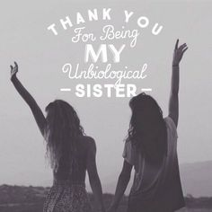 Thank you for being my unbiological sister quotes quote friendship quotes friend quotes sister quotes Soul Sister Quotes, Cute Sister Quotes, Bff Quotes, Cute Quotes, Friends Like Sisters Quotes, Best Friend Sister Quotes, Thanks Friend Quotes, Best Friend Quotes Meaningful, Real Friends