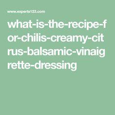 Chili S Recipes Chili S Citrus Balsamic Vinaigrette