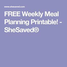 FREE Weekly Meal Planning Printable! - SheSaved®