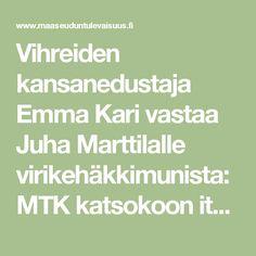 Vihreiden kansanedustaja Emma Kari vastaa Juha Marttilalle virikehäkkimunista: MTK katsokoon itse peiliin - Maaseudun Tulevaisuus Lidl, Math Equations