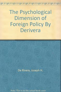 The Psychological Dimension of Foreign Policy