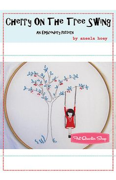Need to start embroidery. how sweet. found at fat quarter shop - $5.00 - cherry on the tree swing