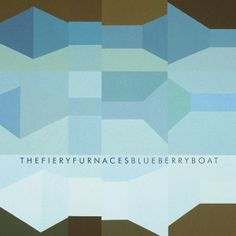 The Fiery Furnaces - Quay Cur from Blueberry Boat [Rough Trade, Avant Pop. Music Covers, Album Covers, Fiery Furnace, The Decemberists, Primal Scream, Mason City, Best Albums, Indie Music, Sweet Nothings