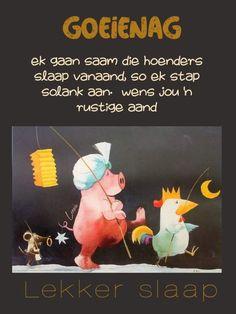 Good Night Blessings, Goeie Nag, Goeie More, Sleep Tight, Afrikaans, Birthday Wishes, Feelings, Words, Friendship