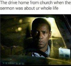 The drive home from church when the sermon was about your whole life. Lol true story