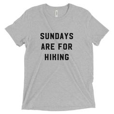Dear fellow adventurers, SUNDAYS are for HIKING, am I right? Lets shout it from the rooftops and wear this universal truth boldly on our chests, spreading our love for hiking with all we encounter. The perfect t-shirt for anyone who loves the outdoors, camping, backpacking, hiking, or just spending time in the splendor of mother nature. Our NEW National Park Tees now feature: - Vintage look gray colored tee with contrasting black design - Super soft tri-blend fabric with extreme durability…