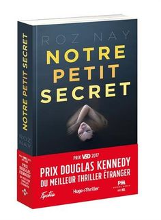 Notre petit secret - Prix Douglas Kennedy du meilleur thr... https://www.amazon.fr/dp/2755633417/ref=cm_sw_r_pi_dp_x_qj9izbBFM4Z35