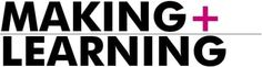 Making + Learning in Museums & Libraries: A Practitioner's Guide & Framework