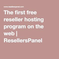 The first free reseller hosting program on the web | ResellersPanel