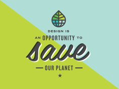 Design is an Opportunity to Save Our Planet 2
