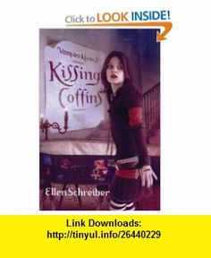 Kissing Coffins (Vampire Kisses, Book 2) (9780060776220) Ellen Schreiber , ISBN-10: 0060776226  , ISBN-13: 978-0060776220 ,  , tutorials , pdf , ebook , torrent , downloads , rapidshare , filesonic , hotfile , megaupload , fileserve