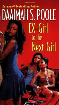 Ex-Girl to the Next Girl by Daaimah S. Poole,http://www.amazon.com/dp/0758209177/ref=cm_sw_r_pi_dp_XIuasb1DGDJ5Q23N