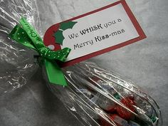 We WHISK you a Merry KISS-mas!  -dollar store whisk and hersey kisses