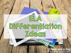 Ideas on using Differentiated Instruction in your ELA classroom.