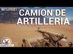 Battlefield 1 El Camión de ¡Artillería! Pura Diversión